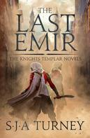 S.J.A. Turney: The Last Emir