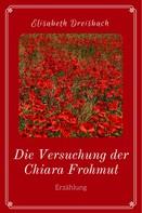 Elisabeth Dreisbach: Die Versuchung der Chiara Frohmut