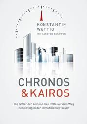 Chronos & Kairos - Die Götter der Zeit und ihre Rolle auf dem Weg zum Erfolg in der Immobilienwirtschaft