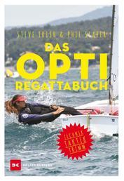 Das Opti-Regattabuch - Technik, Taktik, Trimm
