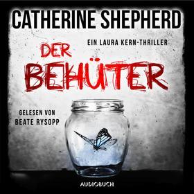 Der Behüter - Laura Kern, Band 5 (Ungekürzt)