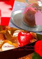 Astrid Schmidtmeyer: Leckermäulchen Geschenke aus dem Thermomix ★★★★
