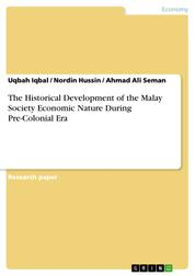The Historical Development of the Malay Society Economic Nature During Pre-Colonial Era