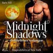 Midnight Shadows - Gefährliches Verlangen: Shapeshifters of New York Band 2