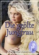Ferdinand von Stade: Die geölte Jungfrau ★★