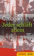 Selim Özdogan: Jeder schläft allein