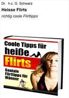Dr. h.c. G. Schwarz: Heisse Flirts