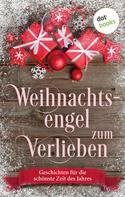 Claudia Weber: Weihnachtsengel zum Verlieben