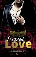 Melody J. Rose: Scripted Love
