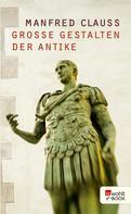 Manfred Clauss: Große Gestalten der Antike ★★★★
