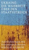 Nikolai Asarow: Ukraine: Die Wahrheit über den Staatsstreich ★★★★