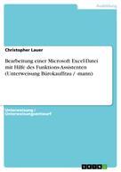Christopher Lauer: Bearbeitung einer Microsoft Excel-Datei mit Hilfe des Funktions-Assistenten (Unterweisung Bürokauffrau / -mann)