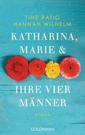 Tine Ratig: Katharina, Marie und ihre vier Männer ★★★★