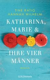 Katharina, Marie und ihre vier Männer - Roman