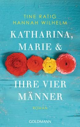Katharina, Marie und ihre vier Männer