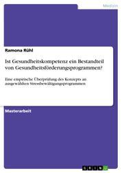 Ist Gesundheitskompetenz ein Bestandteil von Gesundheitsförderungsprogrammen? - Eine empirische Überprüfung des Konzepts an ausgewählten Stressbewältigungsprogrammen
