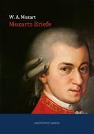 Wolfgang Amadeus Mozart: Mozarts Briefe