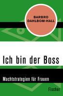 Barbro Dahlbom-Hall: Ich bin der Boss