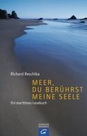 Richard Reschika: Meer, du berührst meine Seele ★★★★