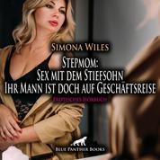 Stepmom: Sex mit dem Stiefsohn - Ihr Mann ist doch auf Geschäftsreise / Erotisches Hörbuch - Renovierung mit vollem heißen Körpereinsatz