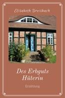 Elisabeth Dreisbach: Des Erbguts Hüterin ★★★