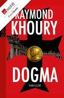Raymond Khoury: Dogma ★★★★