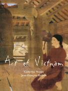 Catherine Noppe: Art of Vietnam