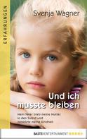 Svenja Wagner: Und ich musste bleiben... ★★★★