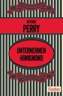 Ritchie Perry: Unternehmen Honigmond