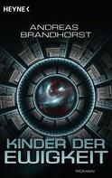 Andreas Brandhorst: Kinder der Ewigkeit ★★★★