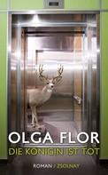 Olga Flor: Die Königin ist tot ★★