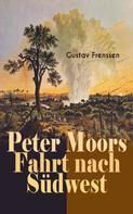 Gustav Frenssen: Peter Moors Fahrt nach Südwest