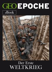 Der Erste Weltkrieg - Von Sarajevo bis Versailles: die Zeitenwende 1914-1918