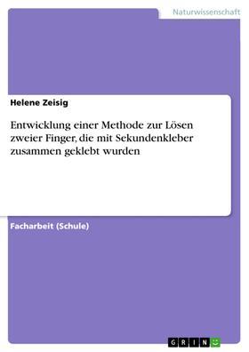 Entwicklung einer Methode zur Lösen zweier Finger, die mit Sekundenkleber zusammen geklebt wurden