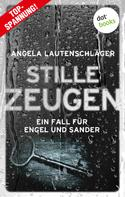 Angela Lautenschläger: Stille Zeugen - Ein Fall für Engel und Sander 1 ★★★★