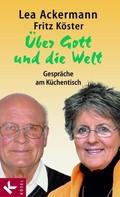 Lea Ackermann: Über Gott und die Welt ★