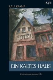 Ein kaltes Haus - Kriminalroman aus der Eifel