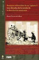 "Danaé Torres de la Rosa: Avatares editoriales de un ""género"": tres décadas de la novela de la Revolución mexicana"