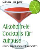 Markus Graupner: Alkoholfreie Cocktails für zuhause