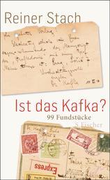 Ist das Kafka? - 99 Fundstücke