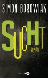 Sucht - Roman