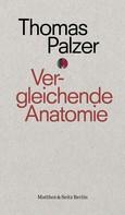Thomas Palzer: Vergleichende Anatomie