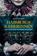 Sigrid-Maria Größing: Habsburgs Kaiserinnen ★★★★