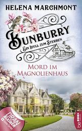 Bunburry - Mord im Magnolienhaus - Ein Idyll zum Sterben