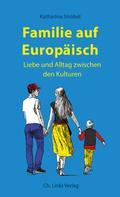 Katharina Strobel: Familie auf Europäisch ★★★★