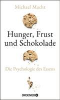 Michael Macht: Hunger, Frust und Schokolade ★★★★