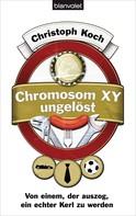 Christoph Koch: Chromosom XY ungelöst ★★★★★