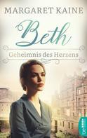 Margaret Kaine: Beth - Geheimnis des Herzens ★★★★