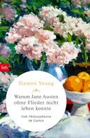 Damon Young: Warum Jane Austen ohne Flieder nicht leben konnte ★★