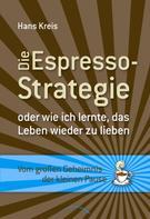 Hans Kreis: Die Espresso-Strategie ★★